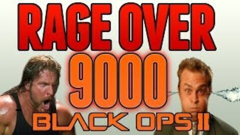 RAGE OVER 9000 In Black Ops 2!!