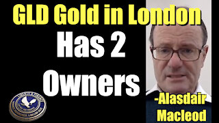 GLD Gold in London Has Dual Owners | Alasdair Macleod
