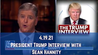 President Trump Interview with Sean Hannity 4.19.21 - Full