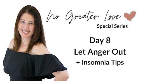 Let Anger Out + Insomnia Tips