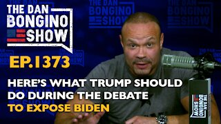 Ep. 1373 Here's What Trump Should Do During The Debate To Expose Biden