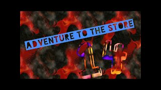 Adventure to the store 14