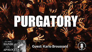 12 May 21, Hands on Apologetics: Purgatory
