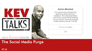 KevTALKS Ep 36: The Social Media Purge