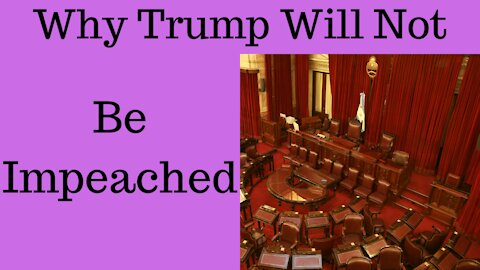 Why Trump Will Not Be Impeached A 2nd Time