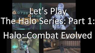 Let's Play: The Halo Series, Part 1 - Halo: Combat Evolved vs Halo Anniversary vs MCC - Comparison