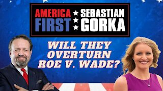 Will they overturn Roe v. Wade? Jenna Ellis with Sebastian Gorka on AMERICA First