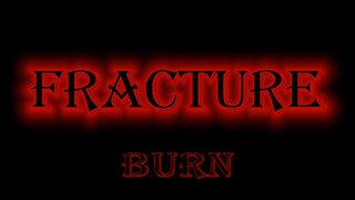 Fracture - Burn