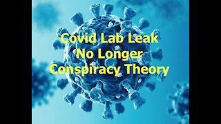 Covid Lab Leak No Longer Conspiracy Theory - 20210524