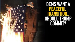 Dems And Media Want Trump To Transition Power Peacefully