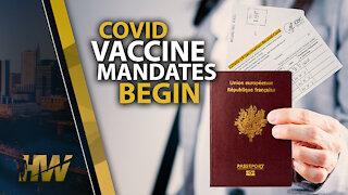 COVID VACCINE MANDATES BEGIN