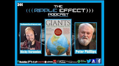 The Ripple Effect Podcast #344 (Peter Phillips | Giants: The Global Power Elite)