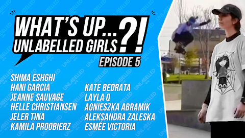 What's Up Unlabelled Girls Ep. 05