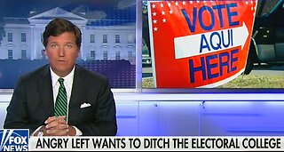 Tucker Carlson rips Dems for wanting to abolish Electoral College