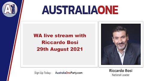 AustraliaOne Party - WA Live Stream with Riccardo Bosi - 29 August 2021
