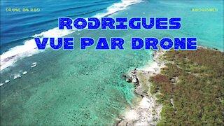 RODRIGUES: Présentation par Drone