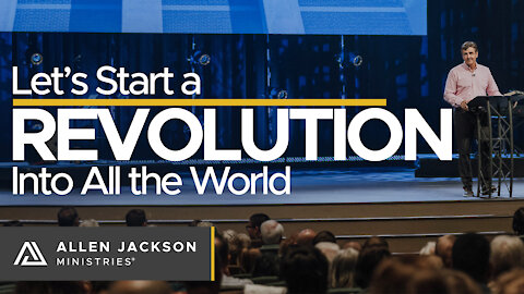 Let's Start a Revolution - Into All the World