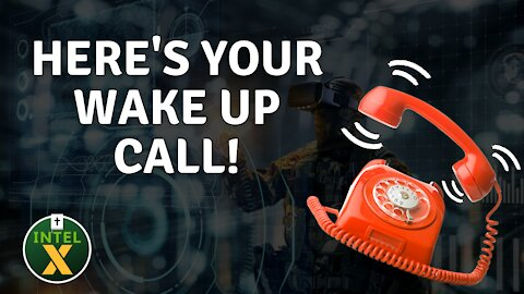 Intel X: 8.16.21: Heres Your WAKE UP Call