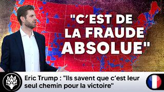 """Eric Trump : """"Ils savent que c 'est leur seul chemin pour la victoire"""" #Mailfraud"""