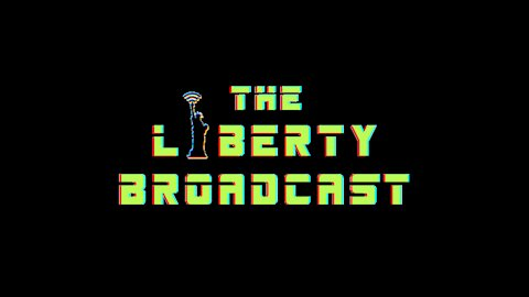 The Liberty Broadcast Episode 001