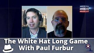 The White Hat Long Game With Paul Furbur