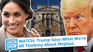 WATCH: Trump Says What We're All Thinking About Meghan
