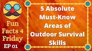 5 Absolute Must-Know Areas Of Outdoor Survival Skills!
