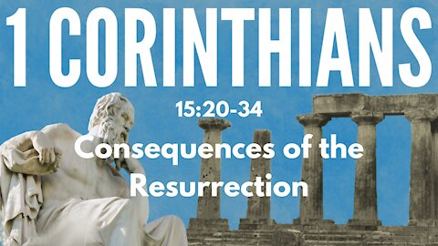 """1 Corinthians 15:20-34 """"The consequences of the Resurrection"""""""