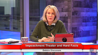 Impeachment Theater and Hard Facts | Debbie Discusses 2.11.21