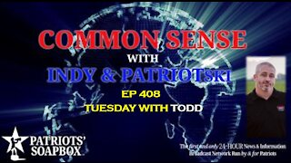 Ep. 408 Tuesday With Todd - The Common Sense Show