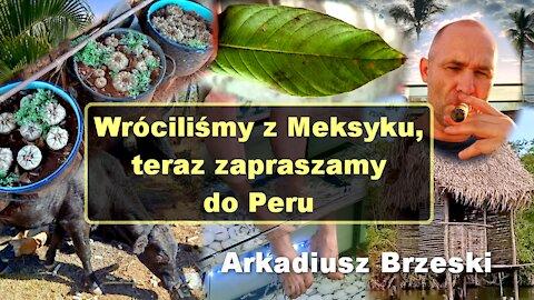 Wróciliśmy z Meksyku, teraz zapraszamy do Peru - Arkadiusz Brzeski