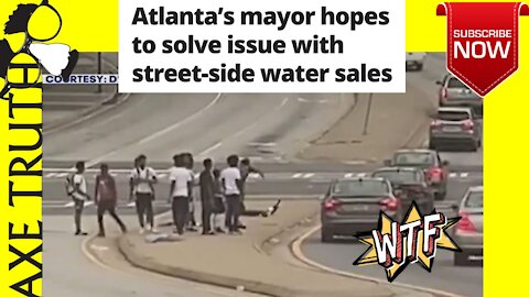 Atlanta Water Boys Assaulting Drivers Who don't buy, Mayor Bottoms addresses it somewhat