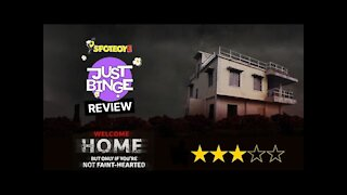 Welcome Home Review   Just Binge Review   SpotboyE