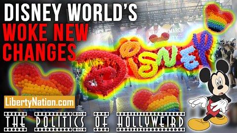 Disney World's Woke New Changes – The Politics of HollyWeird