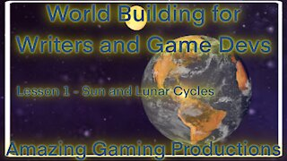 World Building for Writers and Game Devs | Episode 1 - Solar/Lunar cycles
