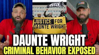 Daunte Wright Criminal Behavior Exposed