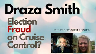 Draza Smith: Election Fraud on Cruise Control?