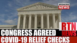 COVID-19 RELIEF BILL FINALLY PASSED WITH CONGRESS | RTN News