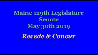 20190530 Maine State Senate LD640 Recede and Concur