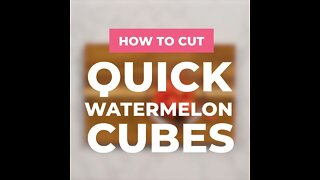 How to Cube Watermelon