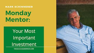Your Most Important Investment