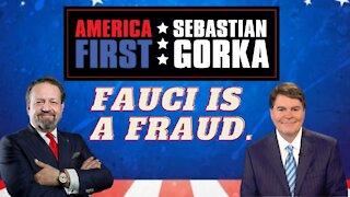 Fauci is a fraud. Gregg Jarrett with Sebastian Gorka on AMERICA First