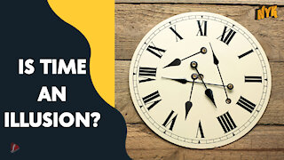 What If Time Was An Illusion *