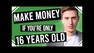 LEARN How to Make Money Online as a 16 Year Old