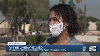 Travel nurse: 'We're overwhelmed' at Valley hospital