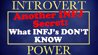 Another INFJ Secret - What INFJ's DON'T Know