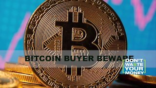 Bitcoin Buyer Beware