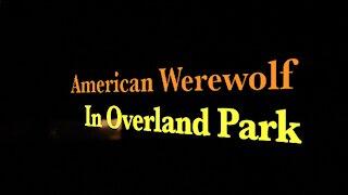 American Werewolf In Overland Park