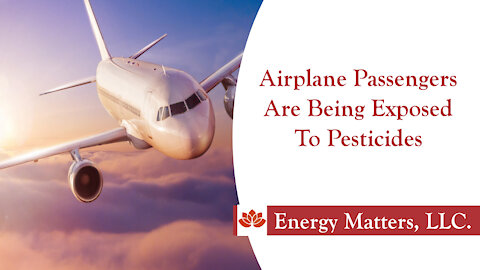 Airplane Passengers Are Being Exposed To Pesticides