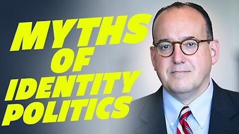 The Major Myths of Identity Politics-Interview with Mike Gonzalez